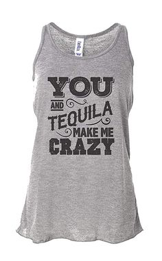 c806afbfd Funny Party Drinking Shirts You and Tequila Make Me Crazy Mexico Shirts at  Amazon Women's Clothing store: