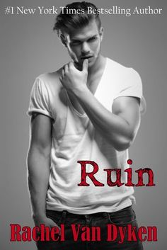 'Ruin' by: Rachel Van Dyken.   I love all the genuine emotions this Author put into this book....painstaking romantic!!
