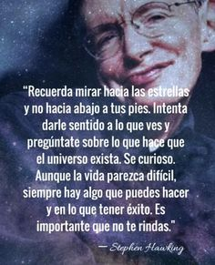 #frases #motivación #quotes Inspirational Quotes For Teens, Motivational Quotes, Quotes And Notes, Me Quotes, Stephen Hawking Quotes, Spanish Quotes, Powerful Words, Famous Quotes, Beautiful Words
