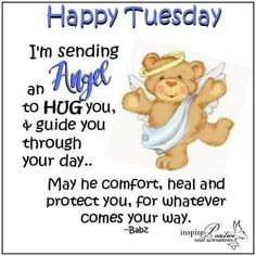 I'm sending an angel to hug you days tuesday quotes happy tuesday tuesday images Good Morning Tuesday Images, Happy Tuesday Pictures, Tuesday Quotes Good Morning, Happy Wednesday Quotes, Good Morning Happy, Morning Greetings Quotes, Good Morning Messages, Its Friday Quotes, Good Morning Wishes