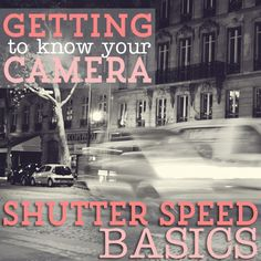 Getting to Know Your Camera: Shutter Speed Basics. By Ashley Sisk. Photo Credit: Ashley Sisk. http://dailymom.com/capture-2/getting-to-know-your-camera-shutter-speed-basics/