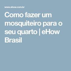 Como fazer um mosquiteiro para o seu quarto | eHow Brasil