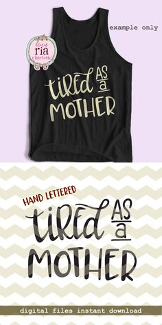 Tired as a mother, fun funny quirky mom life motherhood digital cut files, SVG, DXF, studio3 for cricut, silhouette cameo, diy vinyl decals by LoveRiaCharlotte on Etsy