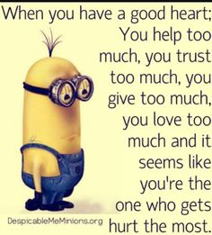 This is so true and not funny. From: Funny Minion Quotes let's give this minions… - This is so true and not funny. From: Funny Minion Quotes let's give this minions… – Funny, Fu - Minion Love Quotes, Minions Quotes, Despicable Minions, Funny Minion Memes, Minion Humor, Funny Humor, Minion Pictures, Good Heart, Happy Heart