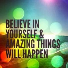 Having belief in yourself is by far the most important asset you could have in building yo