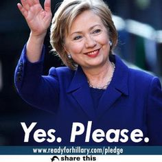 Hillary Clinton. yes please