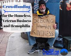 How to crowdfund social causes! #Crowdfunding for the homeless, hemophilia and for veteran-owned businesses. Great #fundraising ideas. crowdfunding tips, crowdfunding campaigns #crowdsourcing #fundraising: