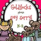 Goldilocks Please Say Sorry! 44 pages – USA CCSS and Aus Curriculum aligned  This pack focuses on one Fairytale and writing about it in a variety o...