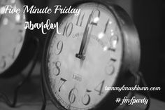 It's Five Minute Friday! Todays word one word prompt: ABANDON  Read more @tammylmashburn.com