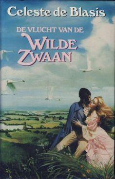 Celeste de Blasis - De vlucht van de wilde zwaan - deel 2