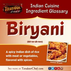 #Biryani is an #Indian version of fried rice with lots of spices and traditional served with meat or vegetables. #IndianCuisine #Glossary