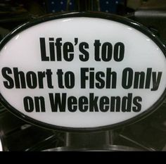 Life is to short....