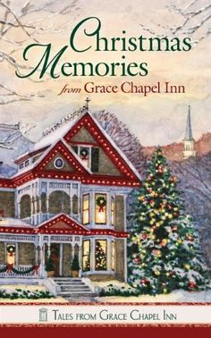 Christmas Memories from Grace Chapel Inn (Tales from Grac. I Love Books, Good Books, Books To Read, My Books, Christmas Books, A Christmas Story, Christmas Eve, Amish Books, Book Table
