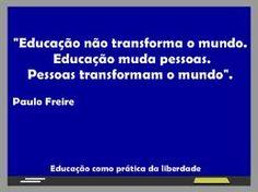 Profe.Flávia Fernandes: Frases sobre Educação para Início do Ano letivo:Freire e Rubem Alves