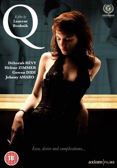 Last night Watched French movie called 'Q' directed by Laurent Bouhnik.  Made me blush