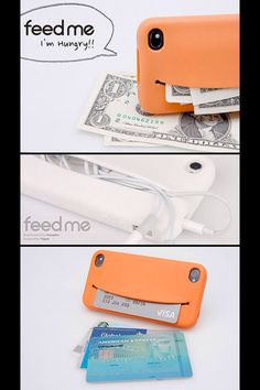 Feed me case. Store your money, credit cards, ect...