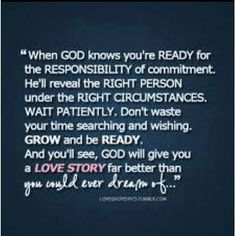Quotes I Love! Great Incentive to Keep the Faith! #Love #Commitment #Romance #Quotes #Words #Sayings #Faith #Hope #Inspiration