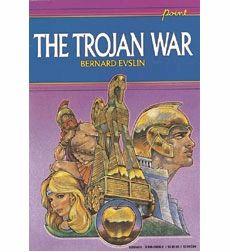 The Trojan War by Bernard Evslin