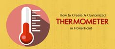 PowerPoint Tutorial #9- How to Create a Thermometer Diagram and Use It for Your…