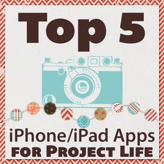 Top 5 iPhone Apps for Project Life
