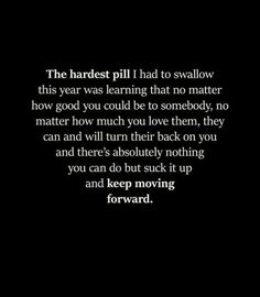 keep moving forward Hurt Quotes, Wisdom Quotes, Quotes To Live By, Life Quotes, Doing Me Quotes, Qoutes, Mood Quotes, Positive Quotes, Motivational Quotes
