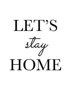 """Motherhood Quotes Discover Farmhouse """"Lets Stay Home"""" Wall Art sizes with price: Poster size & x Farmhouse Lets Stay Home Wall Art 2 sizes Happy Monday Quotes, 24 X 36 Posters, Lets Stay Home, Stay Safe, Bullet Journal 2020, Mom Jokes, Quotes About Motherhood, Simple Art, Good Morning Quotes"""
