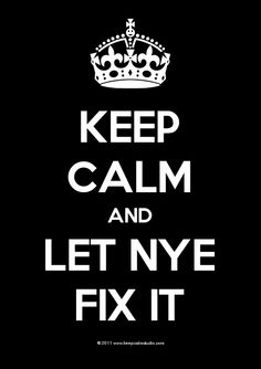 Nye'll fix you! *scared*