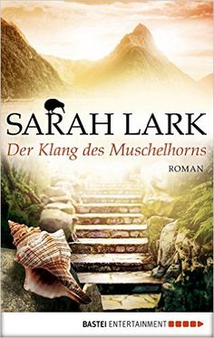 Der Klang des Muschelhorns: Roman eBook: Sarah Lark: Amazon.de: Kindle-Shop