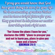 Motivational Words of Wisdom: GOD HAS A BRIGHT FUTURE FOR YOU