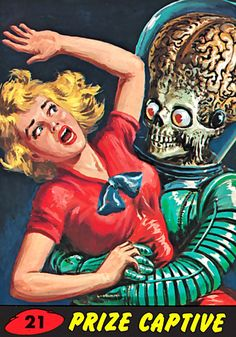 from a set of 1962 trading cards. seems like the inspiration for the aliens in 'mars attacks!', right?!