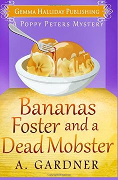 Bananas Foster and a Dead Mobster (Poppy Peters Mysteries... https://www.amazon.com/dp/1519519745/ref=cm_sw_r_pi_dp_KXEyxbKA7NWDR