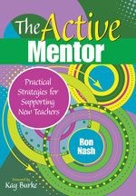 The Active Mentor  Practical Strategies for Supporting New Teachers  Ron Nash