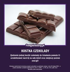 Zjedzenie jednej kostki czekolady do śniadania pomoże Ci ustabilizować nastrój na cały dzień oraz zwiększy poziom energii!