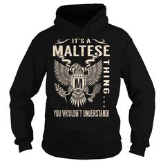 Its a MALTESE Thing You Wouldnt Understand - Last Name, Surname T-Shirt (Eagle)