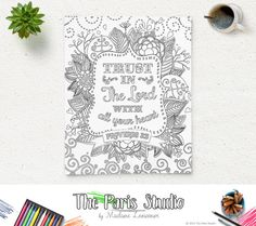 Printable Coloring Page Bible Verse Proverbs 3:5 Trust in the Lord with all your heart Instant download printable coloring page for both adults and kids! Anti-s