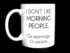 Coffee Mug, Funny Coffee Mug, Morning People, Ceramic Coffee Mug, Quote Mug, Funny Mug, Gift for Boss, Gift for Coworker by JandAWares on Etsy https://www.etsy.com/listing/210118094/coffee-mug-funny-coffee-mug-morning