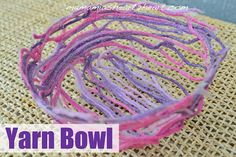 Yarn Bowl {crafty & messy play}
