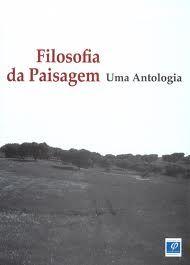 Filosofía da paisagem : uma antologia / coordenação, Adriana Veríssimo Serrão