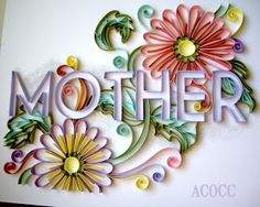 A Can of Crafty Curiosities: Quilling for Mother's day. Arte Quilling, Quilling Letters, Paper Quilling Patterns, Quilling Craft, Quilling Flowers, Paper Flowers, Quilling Ideas, Paper Art, Paper Crafts