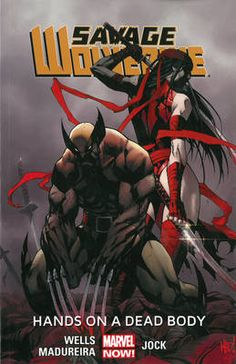 Savage Wolverine Volume 2 Hands on a Dead Body (Marvel Now)
