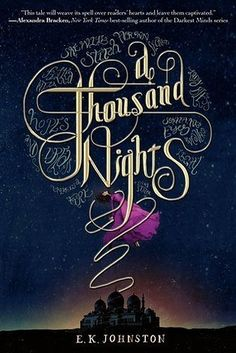 A Thousand Nights by E. Johnston / 9781484722275 / Fiction, fantasy, retelling of 1001 Nights Ya Books, Good Books, Teen Books, Fantasy Books To Read, Night Book, Ya Novels, Beautiful Book Covers, Retelling, Book Recommendations
