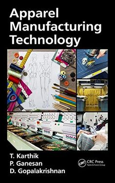 garment manufacturing technology Apparel manufacturing: garment is a basic need of human being it's manufacturing process is complicated garment/apparel manufacturing processing depends on some steps and techniques.