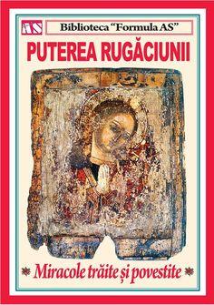 Puterea Rugaciunii - Miracole traite si Povestite