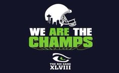 We are the Super Bowl CHAMPS!! GO HAWKS!!