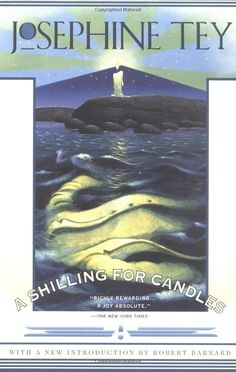 A Shilling For Candles, by Josephine Tey.  The most conventional of the Tey mysteries that I've read so far- the most like an Agatha Christie.