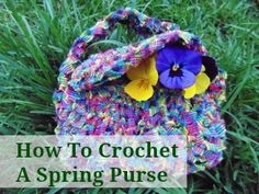 How to Crochet a Spring Purse for your Girls