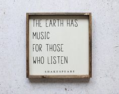 The Earth Has Music For Those Who Listen Wood Sign. Farmhouse Decor. Shakespeare Quote. Quote Art. Rustic Decor. Rustic Signs. Gift Under 50