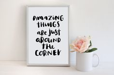 Motivational Print Positive Quotes Amazing Things Are Just Around The Corner…