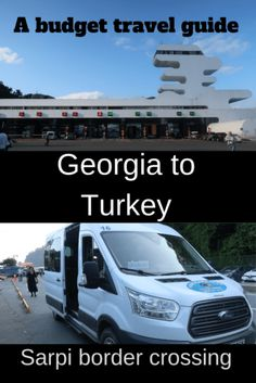 Sarpi border crossing - Georgia to Turkey - Frugal Travellers - Travel guide - How to travel from Georgia to Turkey on public transport. A budget travel guide Travel Advice, Travel Guides, Travel Tips, Travel Hacks, Cheap Travel, Budget Travel, Working Holidays, Bus Tickets, Going On A Trip