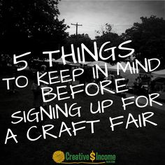 5 Things to Keep in Mind Before Signing up for a Craft Fair - Creative Income